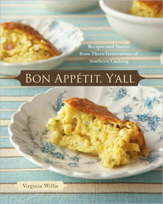 Bon Appetit, Y'All: Recipes and Stories from Three Generations of Southern Cooking