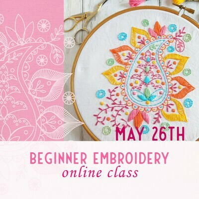 Beginner Embroidery Online Class May 26th