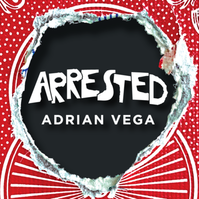 Arrested by Adrian Vega