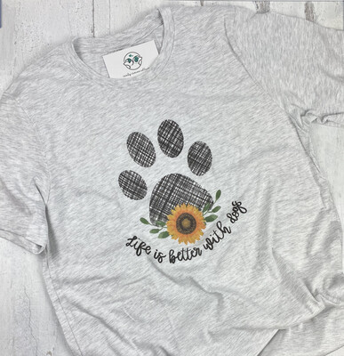 Life Is Better With Dogs Tee