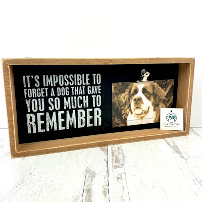 Impossible To Forget A Dog Sign