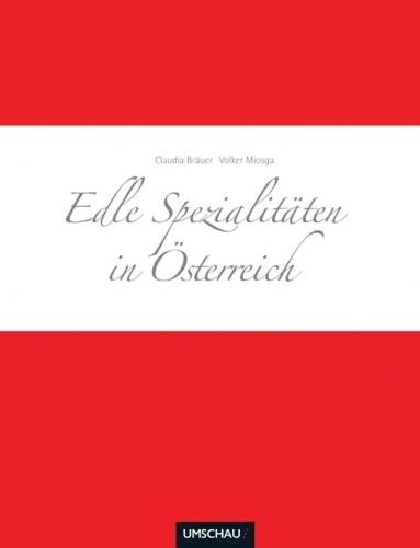 Edle Spezialitäten in Österreich
