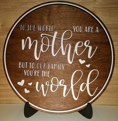 To the World you are a Mother (Raised Letters & Border)