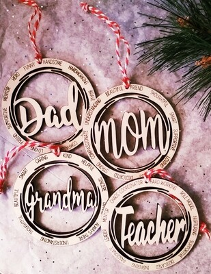 Ornament - Keepsake - For every person in your life - Mom, Dad, Grandma, Aunt, Uncle, Nurse, Doctor, Firefighter, Marine, and almost everyone you can think of!  We also have one in Spanish!