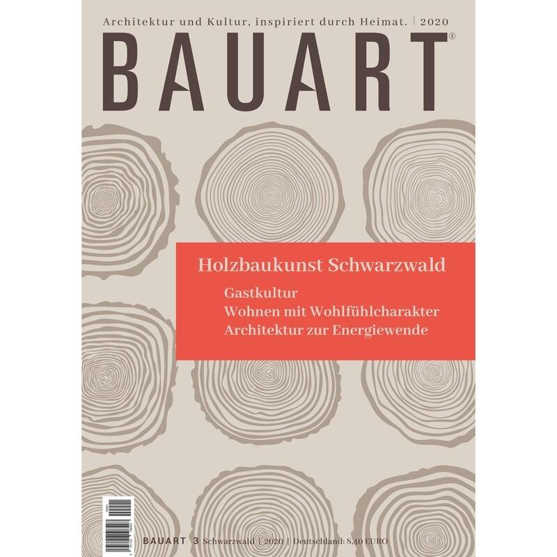 BAUART 3. 2020 / Schwarzwald, Hochrhein, Bodensee Architektur und Kultur inspiriert durch Heimat
