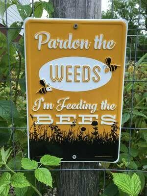 Pardon The Weeds Metal Sign