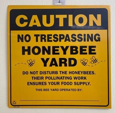 Caution No Trespassing HONEYBEE YARD-BYS2