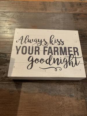Always Kiss Farmer Goodnight