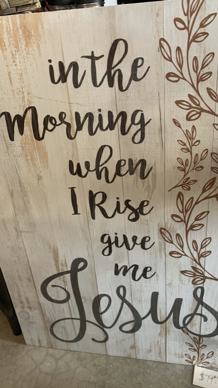 In The Morning When I Rise Give me Jesus LARGE Sign