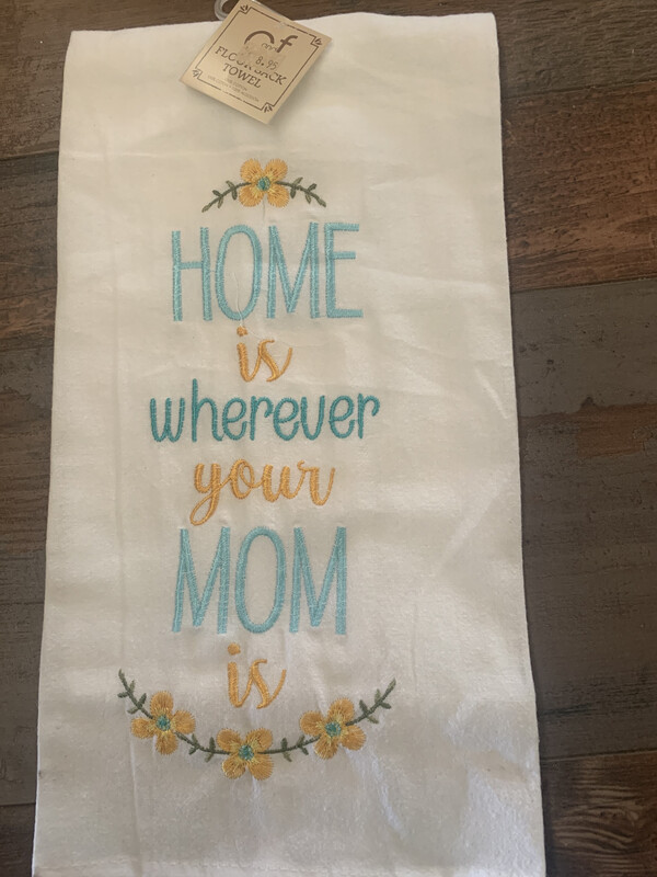 Home Is Where Mom Towel