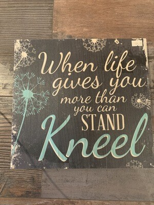 When Life Kneel 10x10