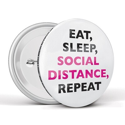 75mm Social Distancing Button Badges Eat Sleep