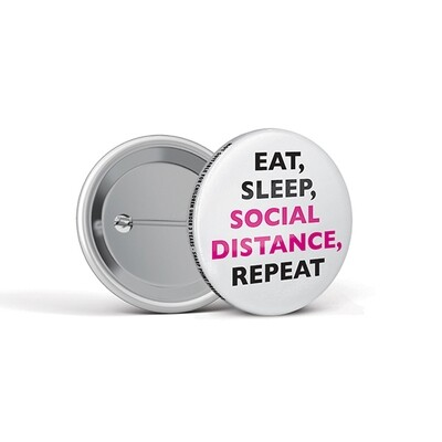 45mm Social Distancing Button Badges Eat Sleep
