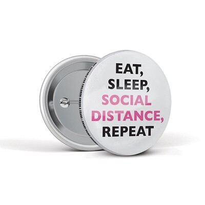 55mm Social Distancing Button Badges Eat Sleep