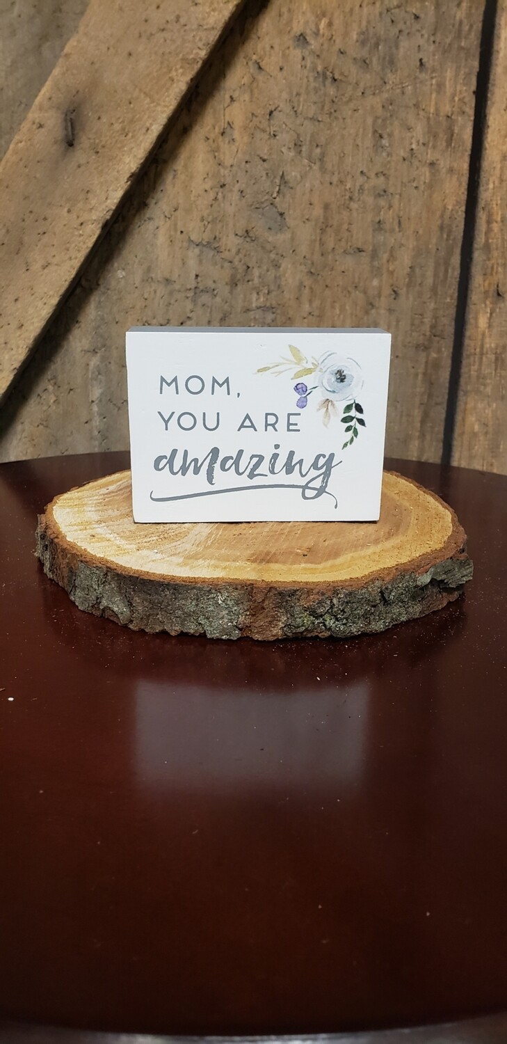 Mom You Are Amazing Box Sign