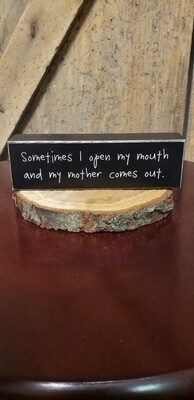 Sometimes....mother comes out