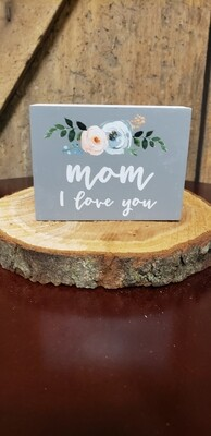 Mom I Love You Block Sign