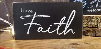Have Faith Wooden Block