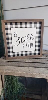 Be Still Black And White Framed Sign