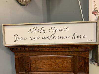 """Holy Spirit Welcome Here Sign 10""""x43"""""""