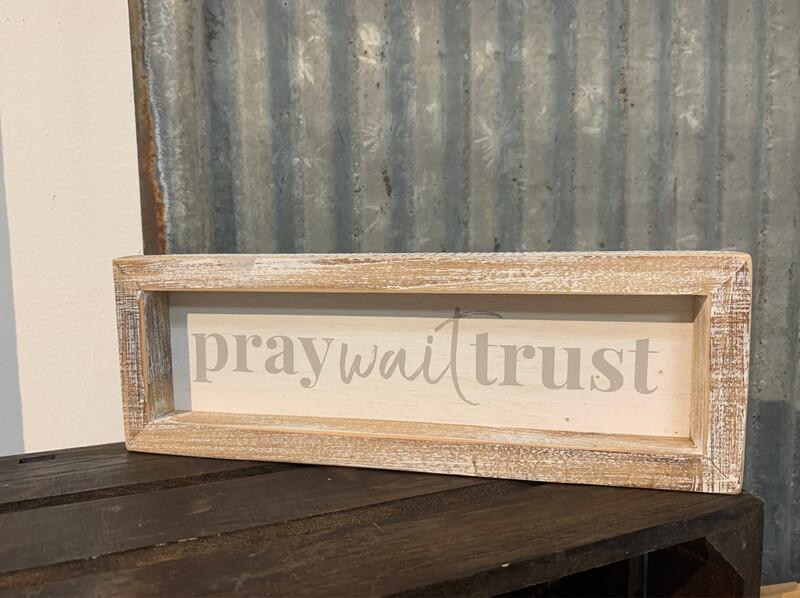 pray wait trust