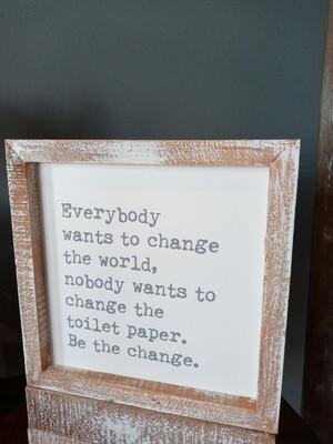 Be The Change Framed Sign