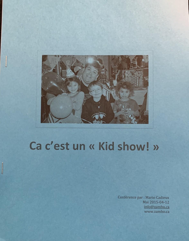 Notes de conférences  Ça c'est un kid Show V.1
