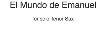 El Mundo de Emanuel: for Solo tenor Saxophone
