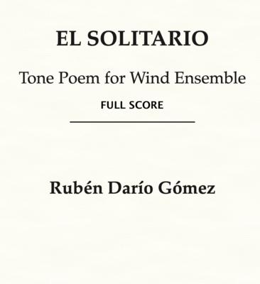 El Solitario: Tone Poem for Wind Ensemble (FULL SCORE)