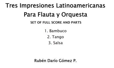 Tres Impresiones Latinoamericanas Para Flauta y Orquesta (SET OF FULL SCORE AND PARTS)