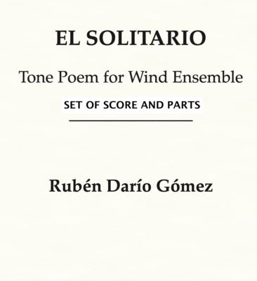El Solitario: Tone Poem for Wind Ensemble (SET OF SCORE AND PARTS)