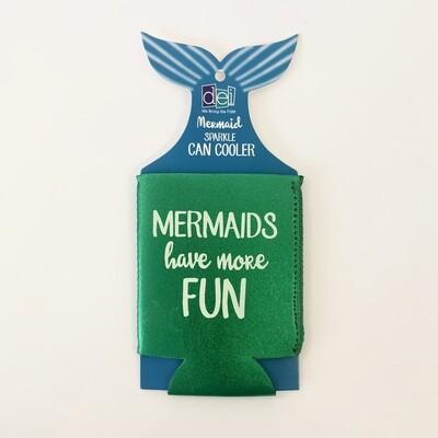'Mermaids Have More Fun' Koozie
