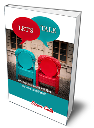 Let's Talk - Who says Relationship with God has to be Complicated?
