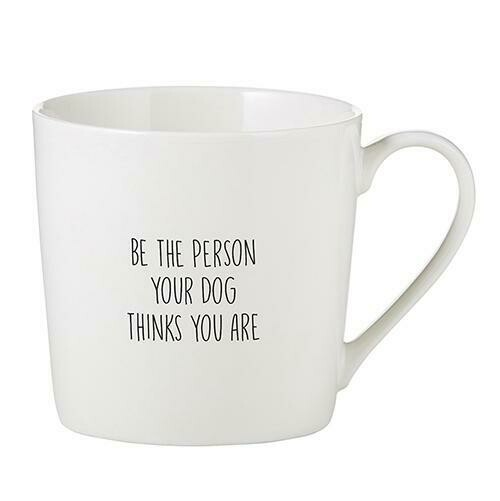 """""""Be the Person Your Dog"""" Mug"""