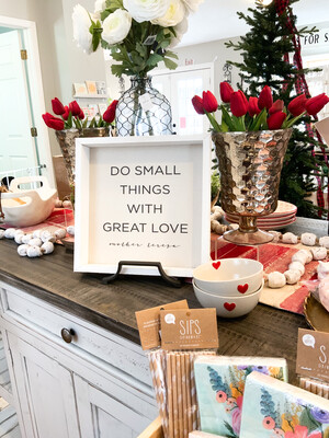 """""""Do Small Things, w/ Great Love"""" Sign"""