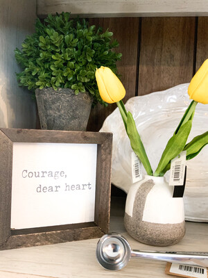 """Courage dear"" 6x6"