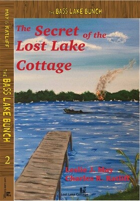 Bass Lake Bunch 2: The Secret of the Lost Lake Cottage