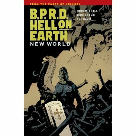 B.P.R.D. Hell On Earth: New World Vol. 1