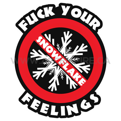Fuck Your Snowflake Feelings Decal Sticker