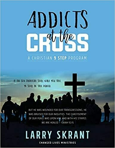 Addicts at the Cross - A Christian 9 Step Program  eBooks