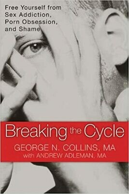 Breaking the Cycle: Free Yourself from Sex Addiction, Porn Obsession, and Shame Ebooks