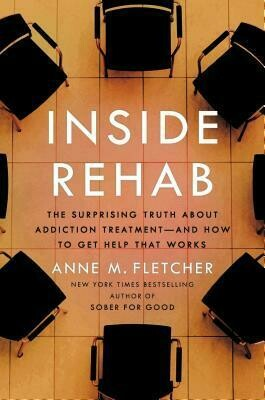 Inside Rehab: The Surprising Truth About Addiction Treatment--and How to Get Help That Works Ebooks