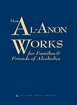 How Al-Anon Works by Al-Anon Family Groups