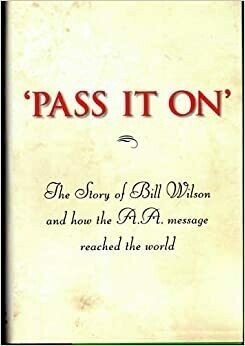 Pass It On - The Story Of Bill Wilson In AA Ebooks