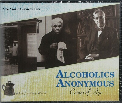 Alcoholics Anonymous Comes Of Age: By Co founder Bill Wilson