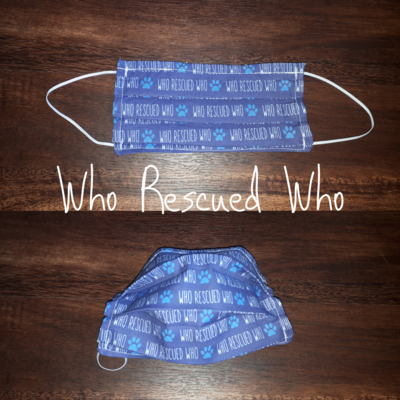 Who Rescued Who - Homemade Double layer Masks with filter slot