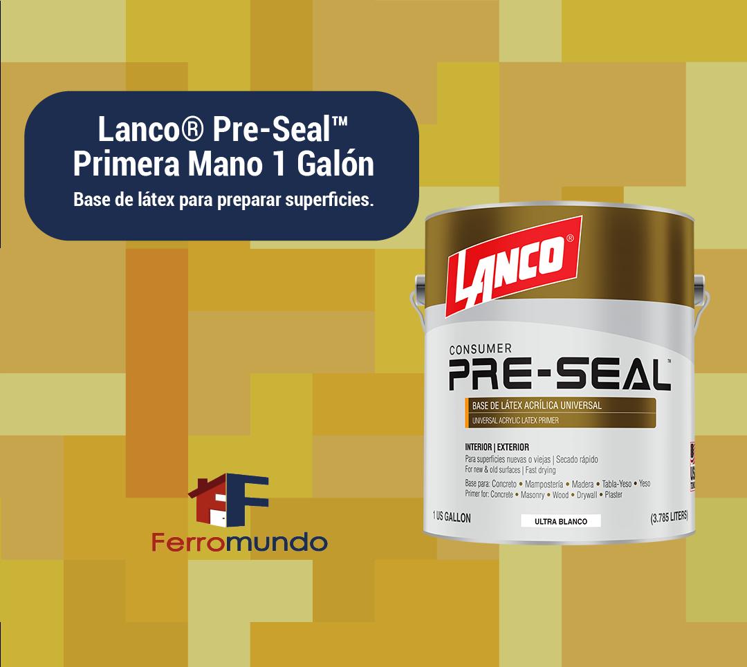 Lanco® Pre-Seal™  Primera Mano galon