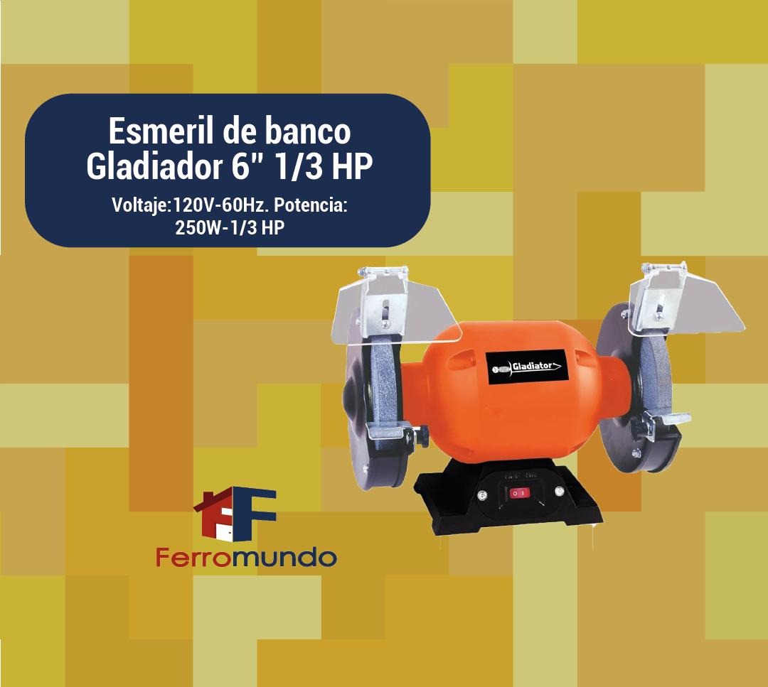 """Esmeril de banco Gladiador 6"""" ⅓ HP"""