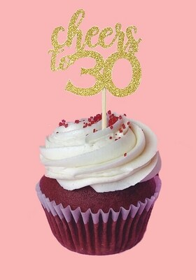 Cupcake Topper - Cheers To 30