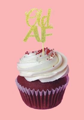 Cupcake Topper - Old AF - Gold